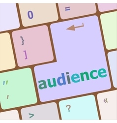 Audience word on keyboard key notebook computer vector