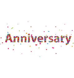 anniversary sign with colorful confetti vector image