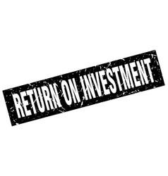 Square grunge black return on investment stamp vector