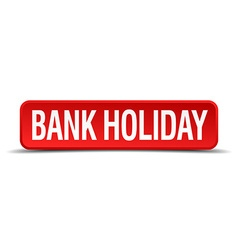 Bank holiday red three-dimensional square button vector
