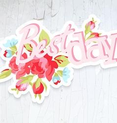 Vintage Sticker Best Day Design element for vector image