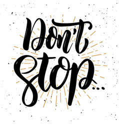dont stop hand drawn motivation lettering quote vector image vector image