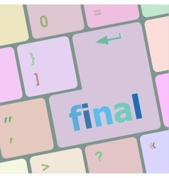 Final button on computer pc keyboard key vector