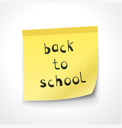 back to school note on the yellow sticker vector image vector image