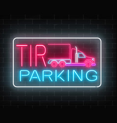 Neon glowing tir parking sign on a brick wall vector
