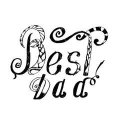 Best dad handwritten pencil lettering t vector