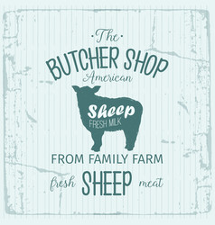 Butcher american shop label design with sheep vector