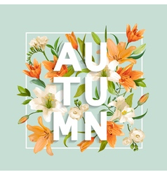 Autumn lily flowers background floral design vector
