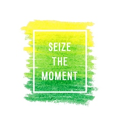 Motivation poster seize the moment vector