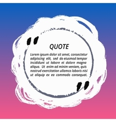 Round quote box from brush strokes vector