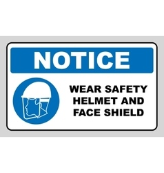 Wear safety helmet and face shield vector