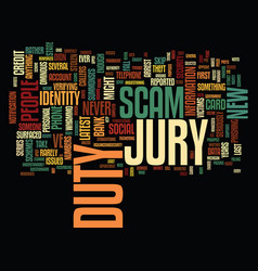 The jury duty scam text background word cloud vector