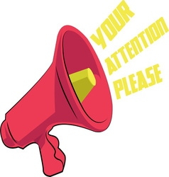 Your Attention Please vector image