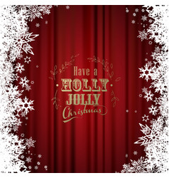 Have a holly jolly christmas with many snowflakes vector