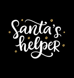 Santas helper christmas ink hand lettering vector