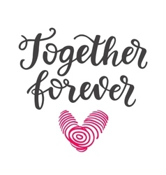 Together Forever hand drawn brush lettering vector image