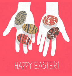 easter eggs in hands and happy easter greetings vector image