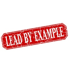 Lead by example red square vintage grunge isolated vector