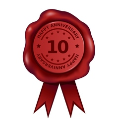 Happy Ten Year Anniversary Wax Seal vector image