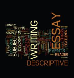 The key of successful descriptive essay text vector
