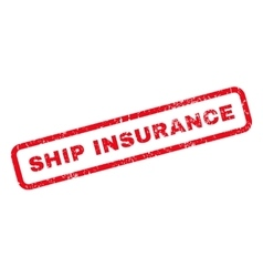 Ship insurance rubber stamp vector