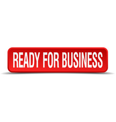 Ready for business red 3d square button isolated vector