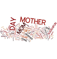 Give your mama the gifts of love text background vector