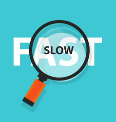 fast and slow concept business analysis magnifying vector image