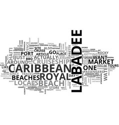 A visit to labadee in haiti text word cloud vector