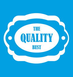 The quality best label icon white vector
