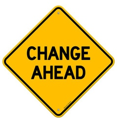 Change Ahead Yellow Sign vector image vector image