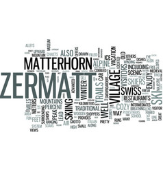 Zermatt a must see in the swiss alps text word vector