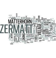 zermatt a must see in the swiss alps text word vector image vector image