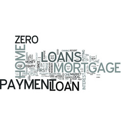 Zero down payment mortgage loans text word cloud vector