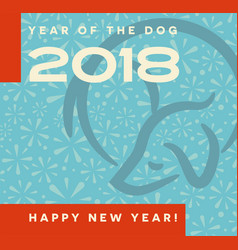 2018 year of the dog happy new year greeting card vector image vector image