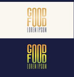 Modern minimalistic logo of good food vector