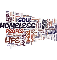 Are you homeless does your soul have a home text vector