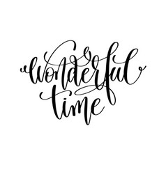 Wonderful time hand lettering positive quote vector