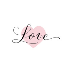 Love word hand written custom calligraphy great vector