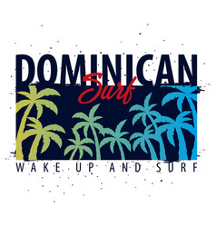 Dominican surfing graphic with palms t-shirt vector