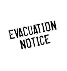 Evacuation notice rubber stamp vector