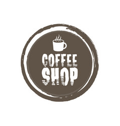 Coffe shop letters and cup grunge circle vector