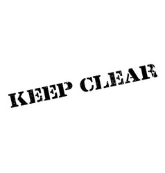 keep clear rubber stamp vector image