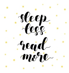 Sleep less read more vector