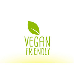 Vegan friendly green leaf text concept logo icon vector