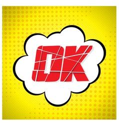 Ok message design in pop-art style vector