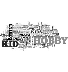 a wealth of kid hobby ideas text word cloud vector image vector image