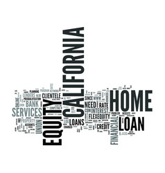 Z home equity loan california text word cloud vector