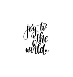 Joy to the world - hand written lettering positive vector