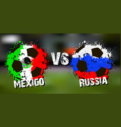 Banner football match mexico vs russia vector